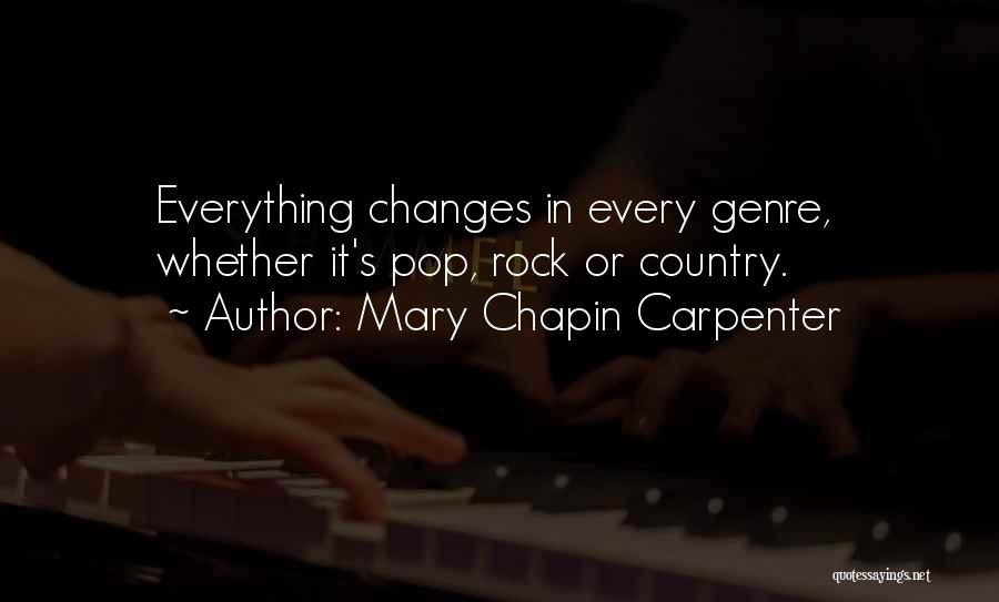 Someday Everything Will Change Quotes By Mary Chapin Carpenter