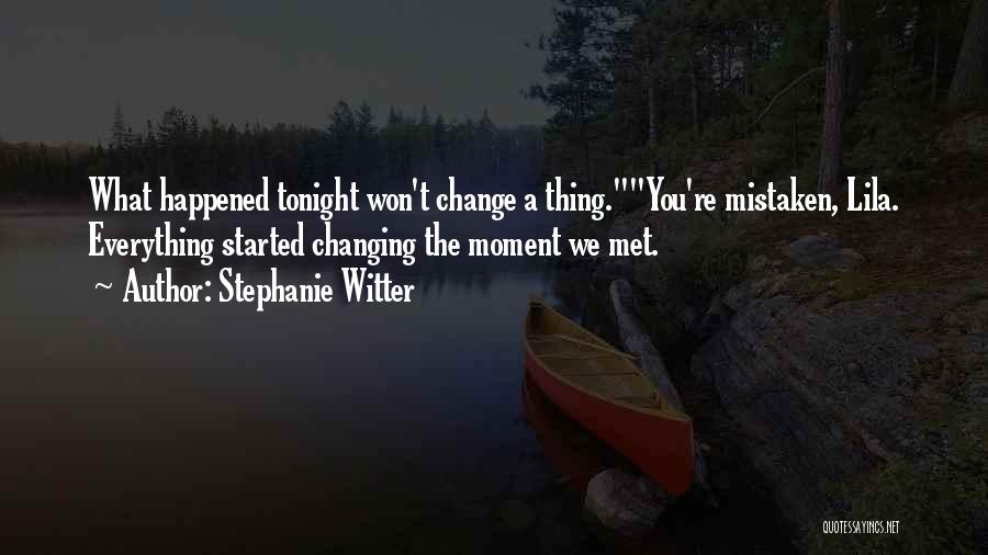 Someday Everything Will Change Quotes By Stephanie Witter