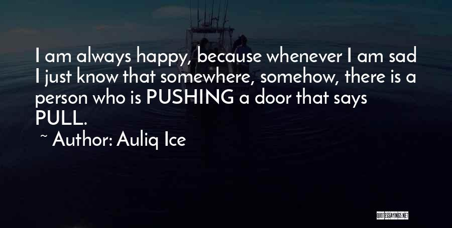 Somehow Happy Quotes By Auliq Ice