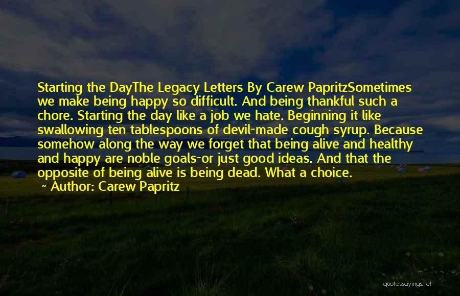 Somehow Happy Quotes By Carew Papritz