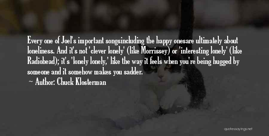 Somehow Happy Quotes By Chuck Klosterman