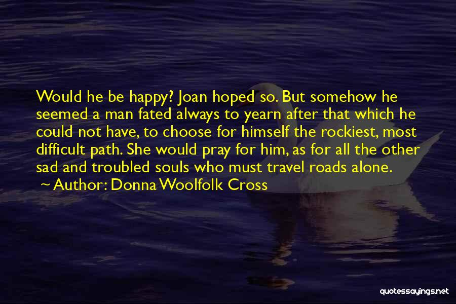 Somehow Happy Quotes By Donna Woolfolk Cross