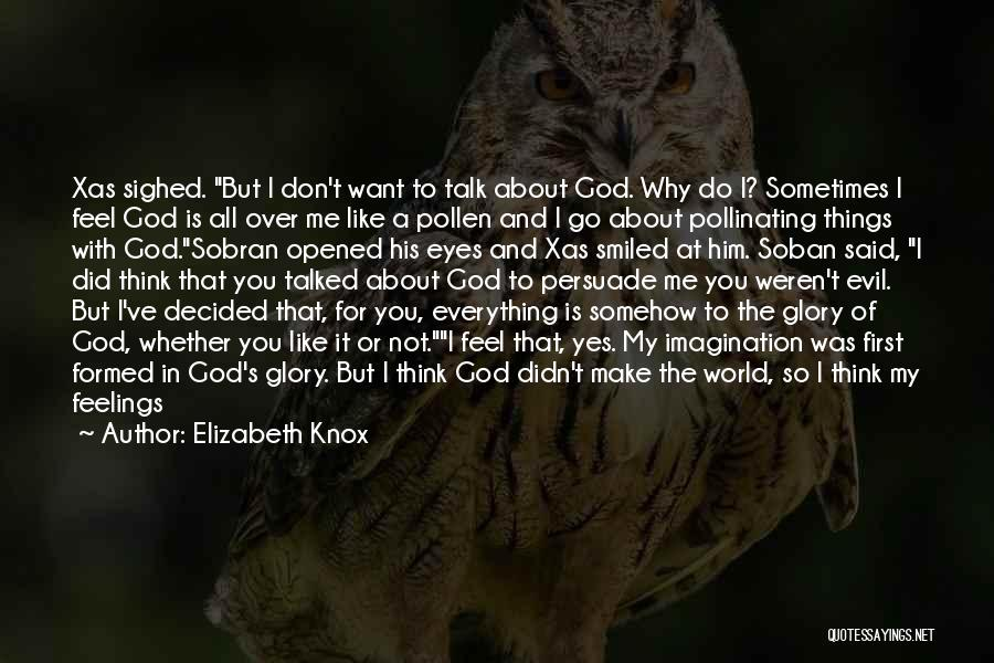 Somehow Happy Quotes By Elizabeth Knox