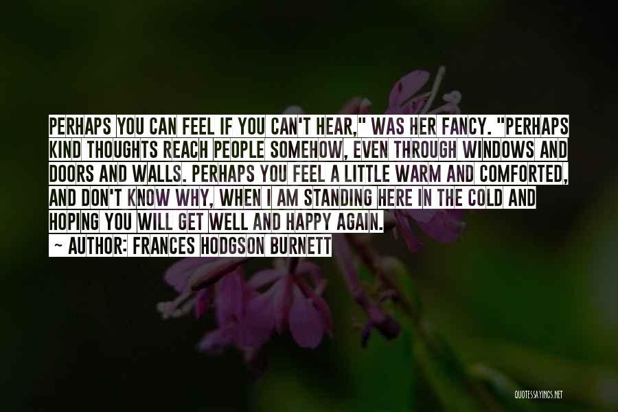 Somehow Happy Quotes By Frances Hodgson Burnett