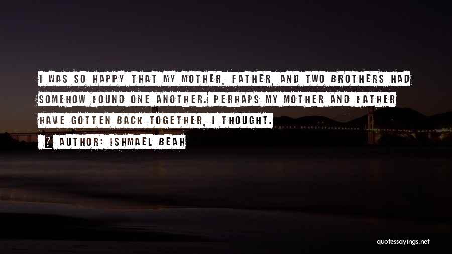 Somehow Happy Quotes By Ishmael Beah