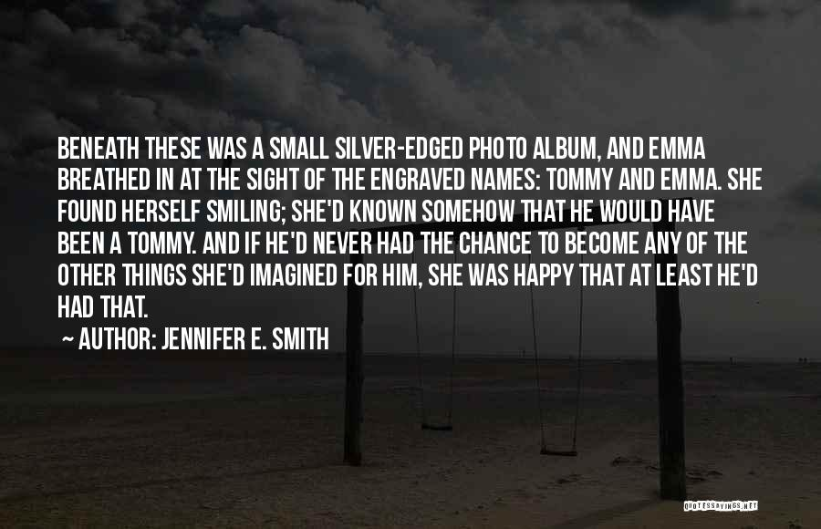 Somehow Happy Quotes By Jennifer E. Smith