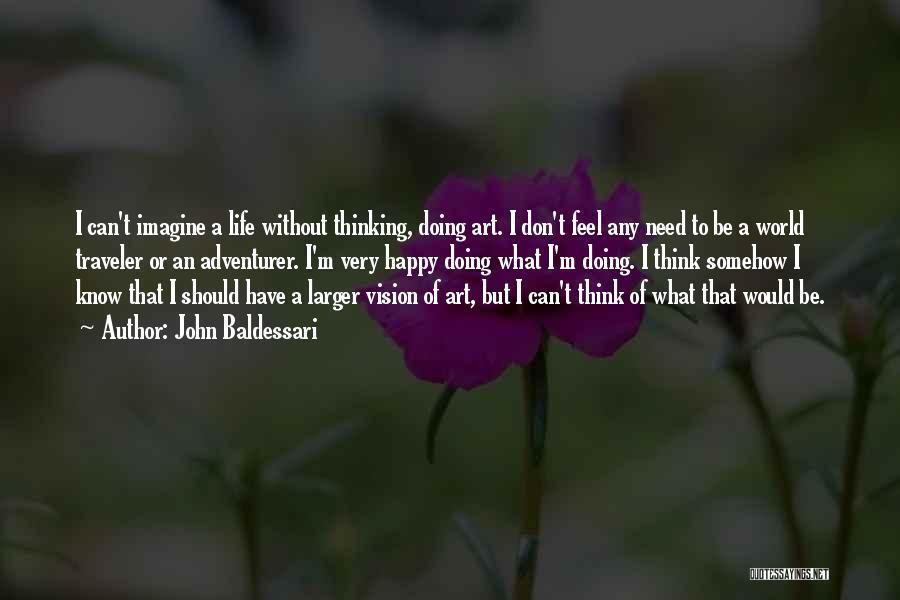 Somehow Happy Quotes By John Baldessari
