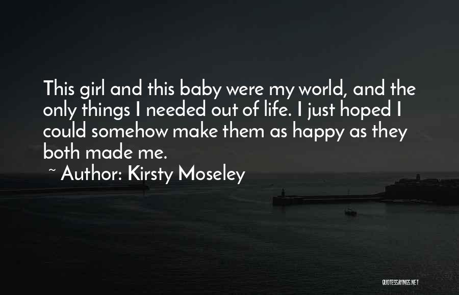 Somehow Happy Quotes By Kirsty Moseley
