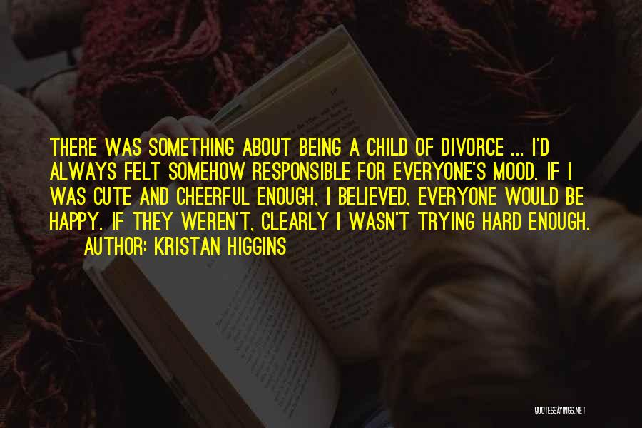Somehow Happy Quotes By Kristan Higgins