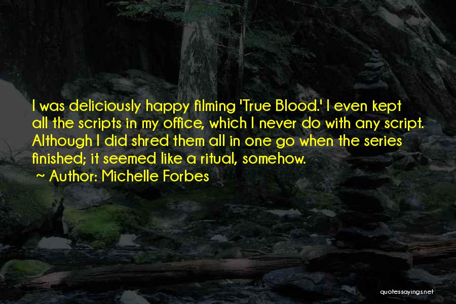 Somehow Happy Quotes By Michelle Forbes