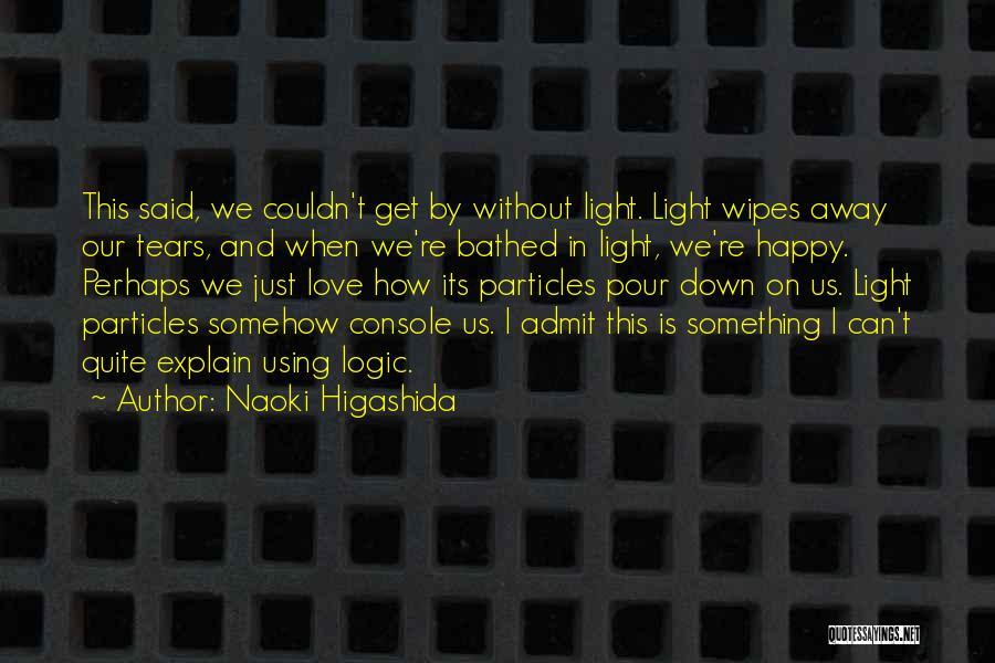 Somehow Happy Quotes By Naoki Higashida