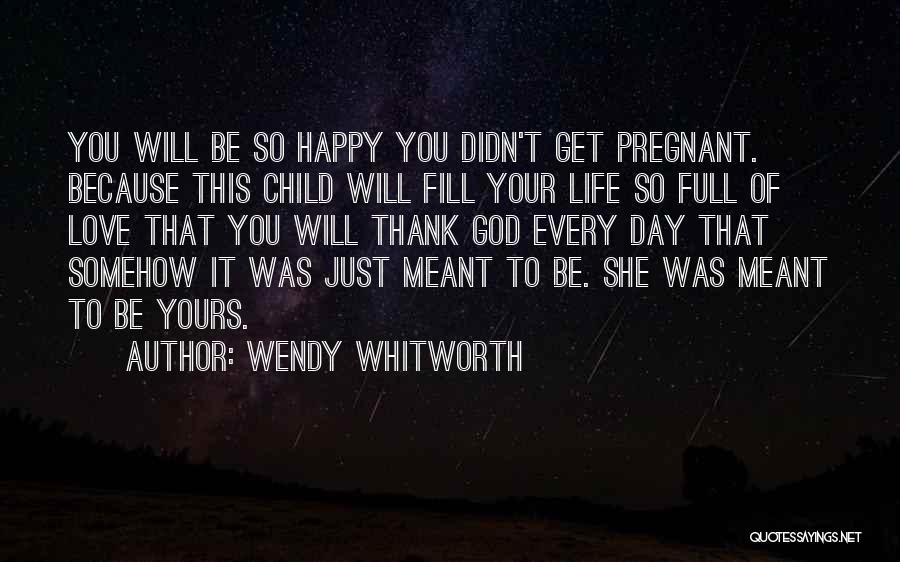 Somehow Happy Quotes By Wendy Whitworth
