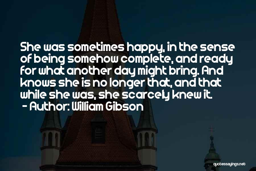Somehow Happy Quotes By William Gibson