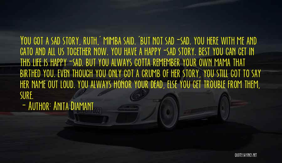 Someone Always Having Something To Say Quotes By Anita Diamant