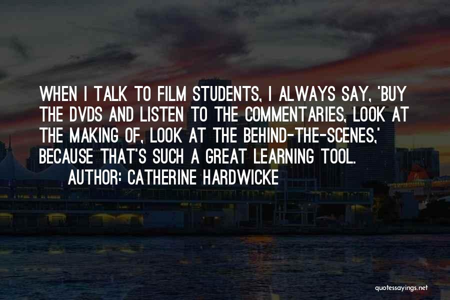 Someone Always Having Something To Say Quotes By Catherine Hardwicke
