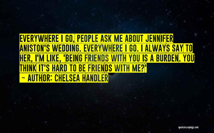 Someone Always Having Something To Say Quotes By Chelsea Handler