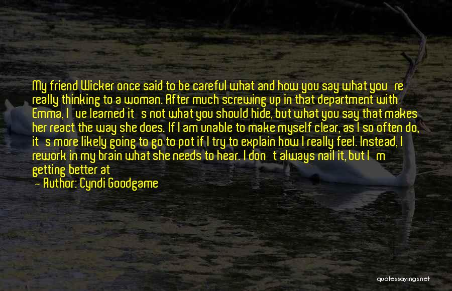 Someone Always Having Something To Say Quotes By Cyndi Goodgame