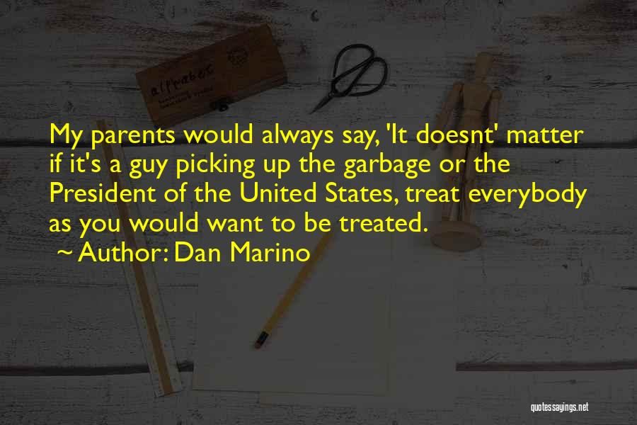 Someone Always Having Something To Say Quotes By Dan Marino