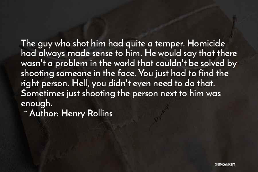 Someone Always Having Something To Say Quotes By Henry Rollins