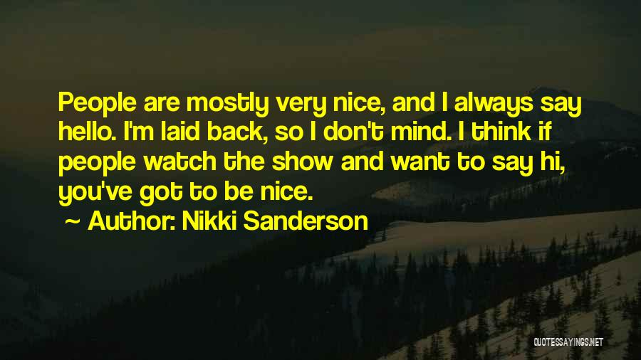 Someone Always Having Something To Say Quotes By Nikki Sanderson