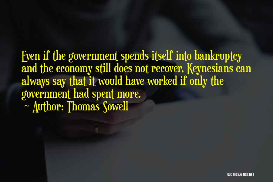 Someone Always Having Something To Say Quotes By Thomas Sowell