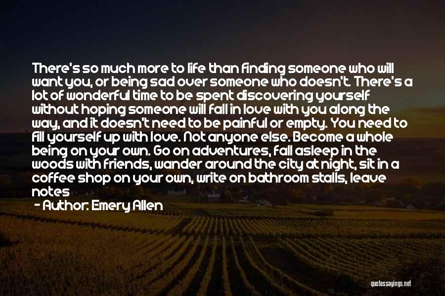 Someone Being There All Along Quotes By Emery Allen