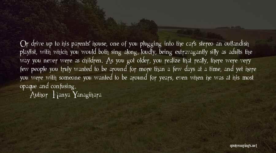 Someone Being There All Along Quotes By Hanya Yanagihara