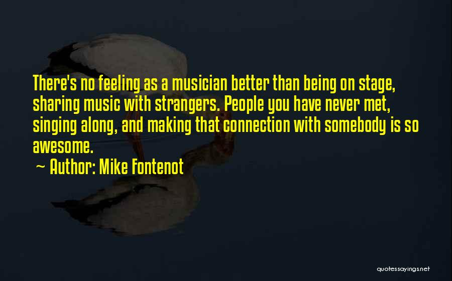 Someone Being There All Along Quotes By Mike Fontenot