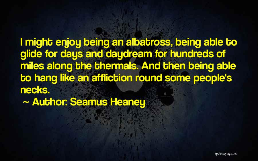 Someone Being There All Along Quotes By Seamus Heaney