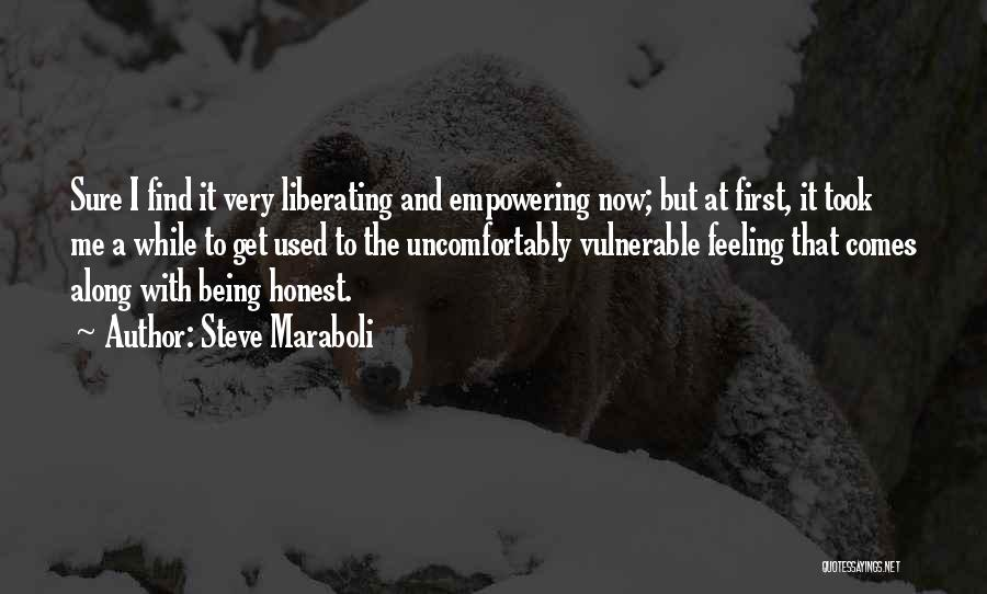 Someone Being There All Along Quotes By Steve Maraboli