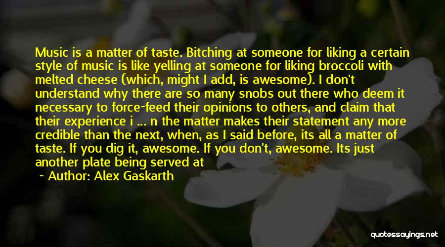 Someone Being There For You Quotes By Alex Gaskarth