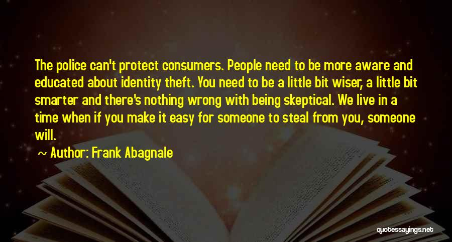 Someone Being There For You Quotes By Frank Abagnale