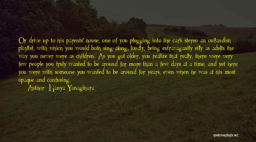 Someone Being There For You Quotes By Hanya Yanagihara