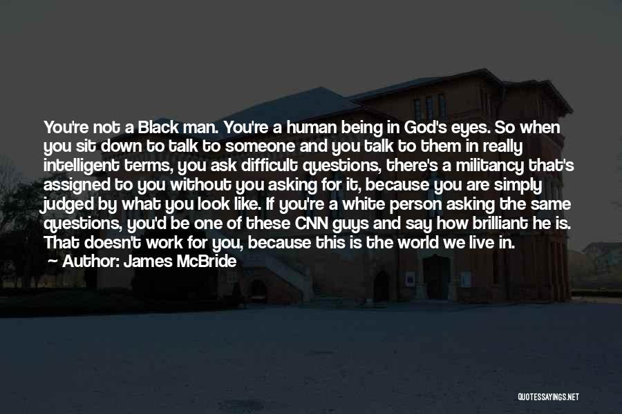 Someone Being There For You Quotes By James McBride