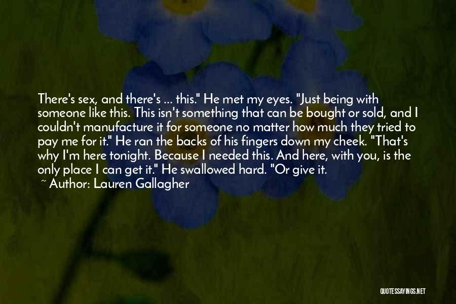 Someone Being There For You Quotes By Lauren Gallagher