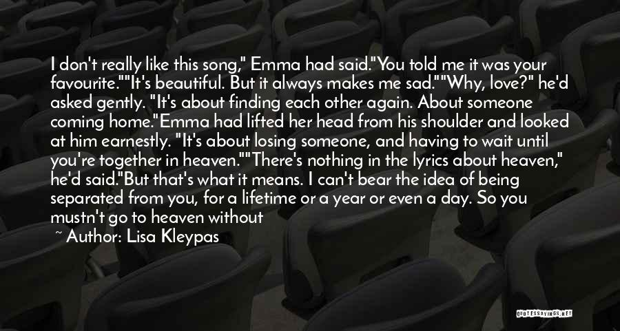 Someone Being There For You Quotes By Lisa Kleypas
