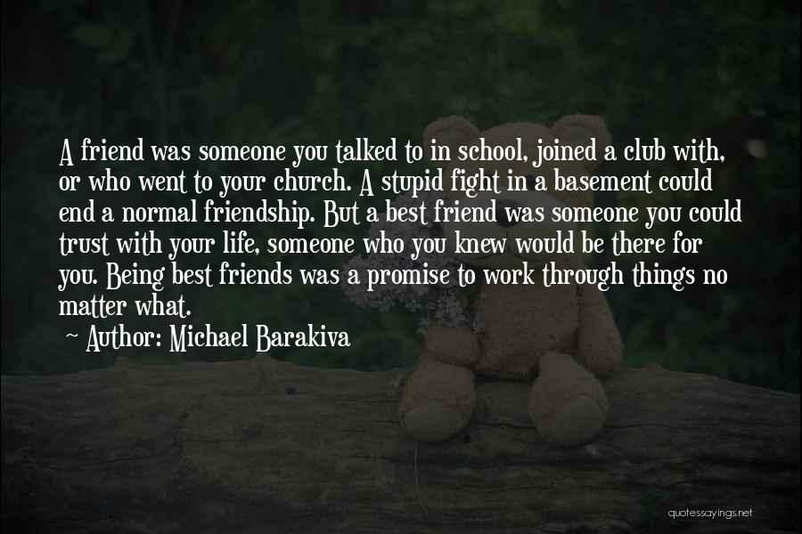 Someone Being There For You Quotes By Michael Barakiva