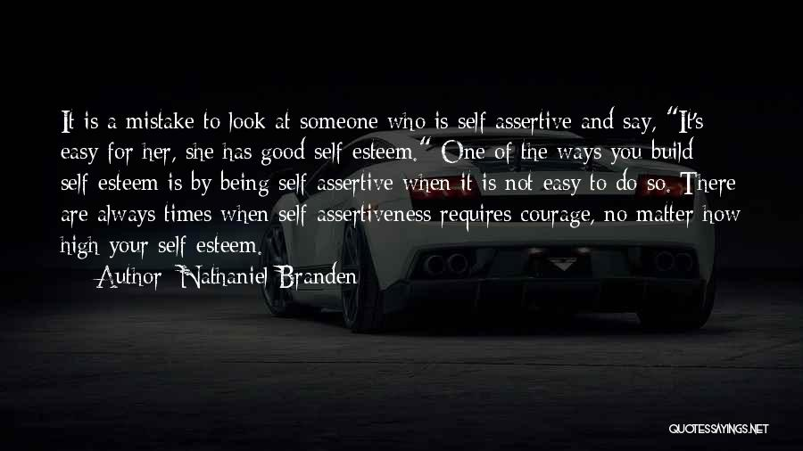 Someone Being There For You Quotes By Nathaniel Branden