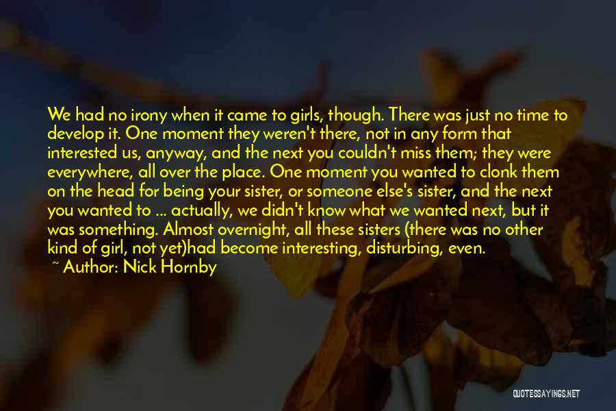 Someone Being There For You Quotes By Nick Hornby