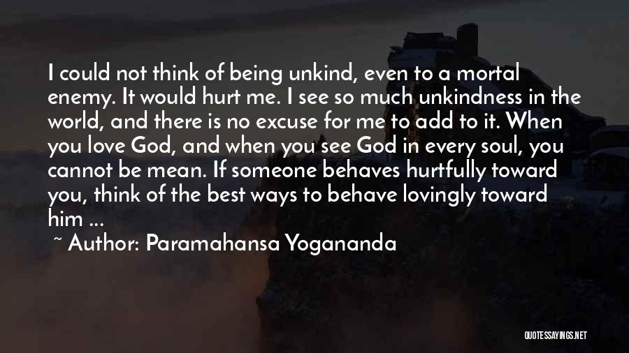 Someone Being There For You Quotes By Paramahansa Yogananda