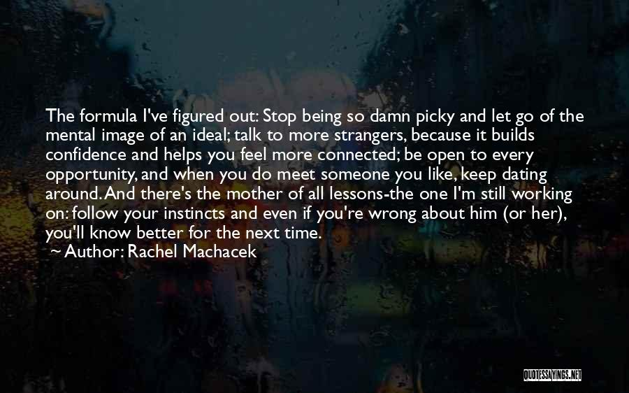 Someone Being There For You Quotes By Rachel Machacek