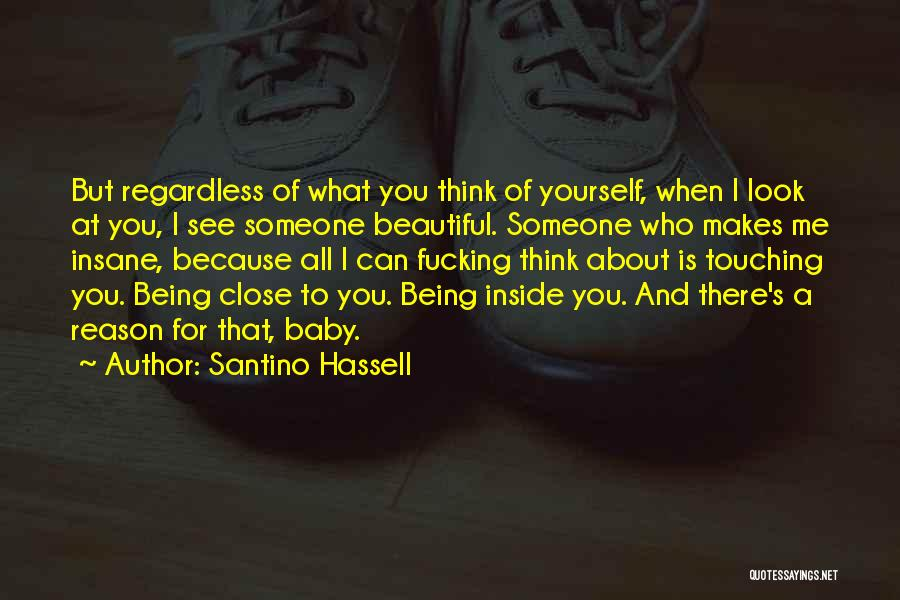 Someone Being There For You Quotes By Santino Hassell
