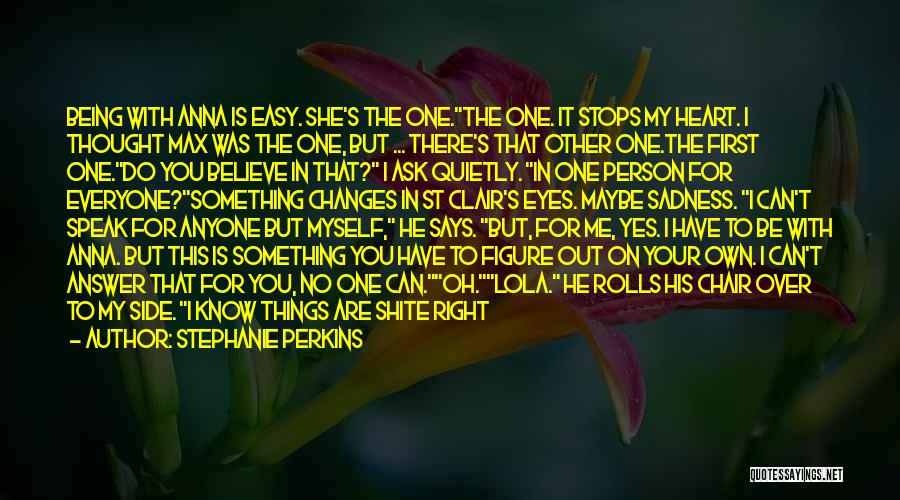 Someone Being There For You Quotes By Stephanie Perkins