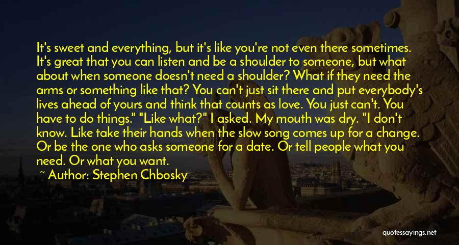 Someone Being There For You Quotes By Stephen Chbosky