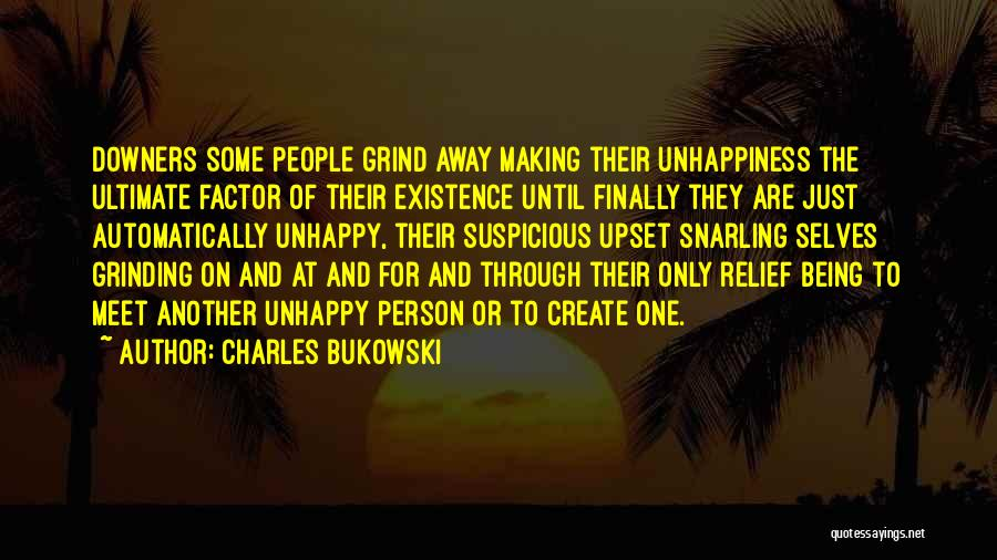 Someone Being Upset With You Quotes By Charles Bukowski