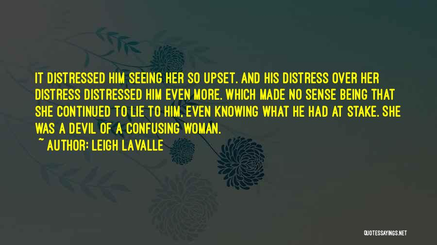 Someone Being Upset With You Quotes By Leigh LaValle