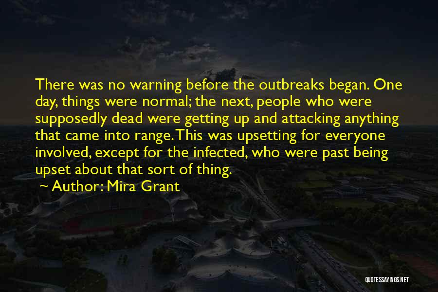Someone Being Upset With You Quotes By Mira Grant