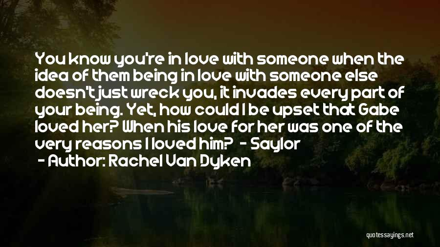 Someone Being Upset With You Quotes By Rachel Van Dyken