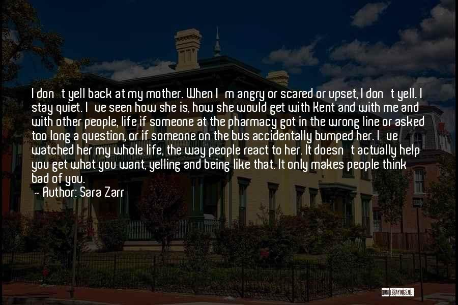 Someone Being Upset With You Quotes By Sara Zarr