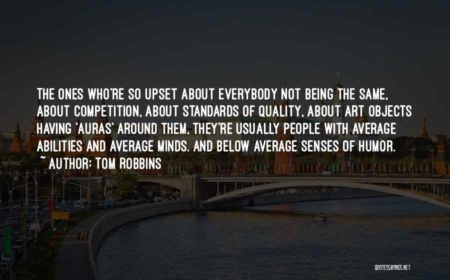 Someone Being Upset With You Quotes By Tom Robbins